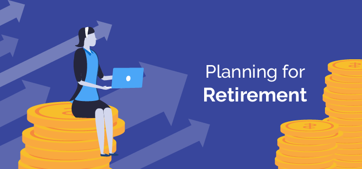 Managing Your Finances when Planning for Retirement