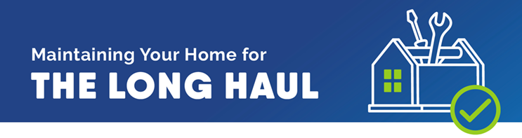 Maintaining Your Home for the Long Haul Graphic