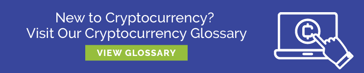 Visit Our Glossary of Cryptocurrency Terms