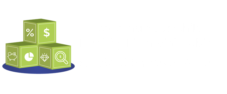 Teaching Your Child Healthy Financial Habits: An Age-by-Age Guide